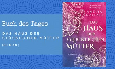 Das Haus der Glücklichen Mütter – Buch des Tages vom 22.05.2018