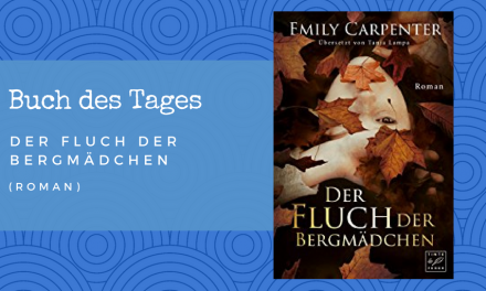 Der Fluch der Bergmädchen – Buch des Tages vom 05.06.2018