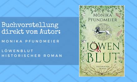 Buchvorstellung: Monika Pfundmeier – Löwenblut
