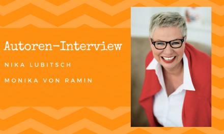 Autoren-Interview: Nika Lubitsch / Monika von Ramin