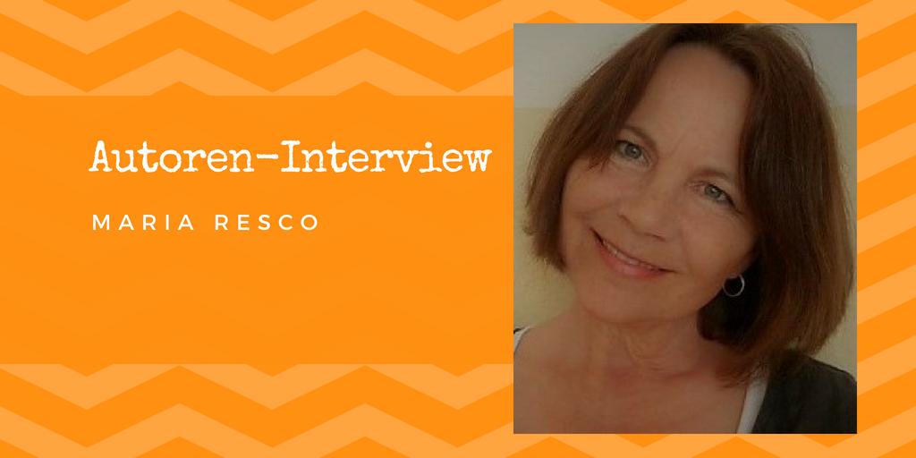 Autoren-Interview: Maria Resco
