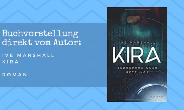 NEU: Kira – Bedrohung oder Rettung?