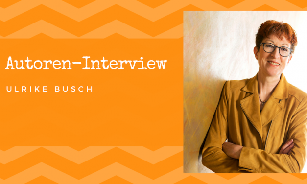Autoren-Interview: Ulrike Busch