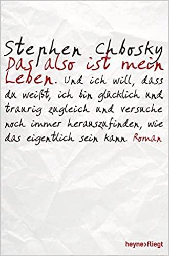 Buchcover Stephen Chbosky: Das also ist mein Leben
